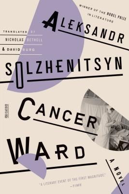 Cancer Ward By Solzhenitsyn, Aleksandr Isaevich/ Bethell, Nicholas (TRN)/ Burg, David F. (TRN)
