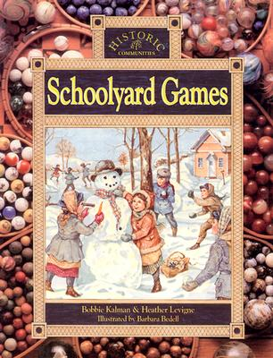 Schoolyard Games By Kalman, Bobbie/ Levigne, Heather