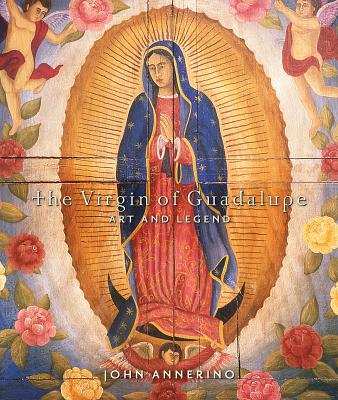 The Virgin of Guadalupe By Annerino, John